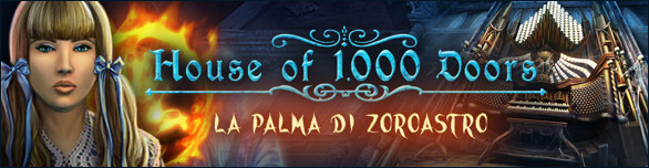 House of 1,000 Doors: La Palma di Zoroastro