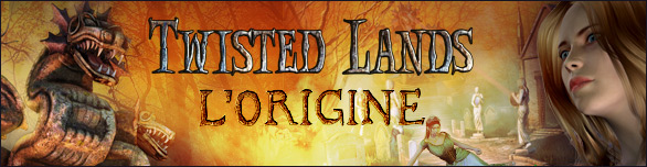Twisted Lands: L'Origin